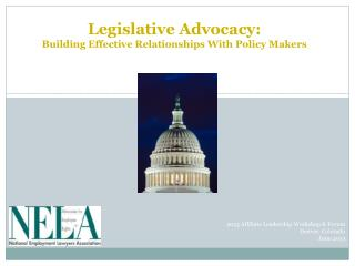 Legislative Advocacy: Building Effective Relationships With Policy Makers