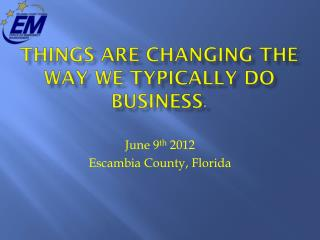 Things are changing the way we typically do business .
