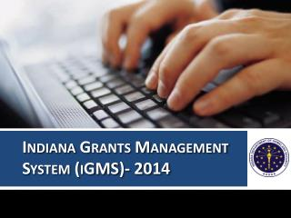Indiana Grants Management System ( iGMS )- 2014