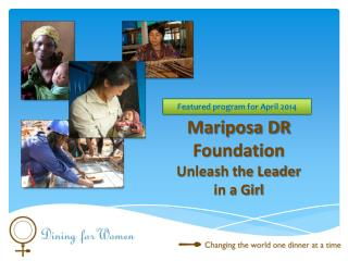 Mariposa DR Foundation Unleash the Leader  in a Girl