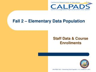 Fall 2 – Elementary Data Population