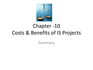 Chapter -10 Costs & Benefits of IS Projects