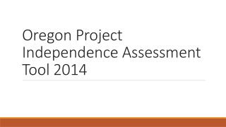 Oregon Project Independence Assessment Tool 2014
