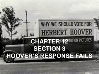 CHAPTER 12 SECTION 3 HOOVER'S RESPONSE FAILS