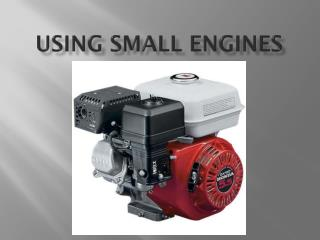 Using Small Engines