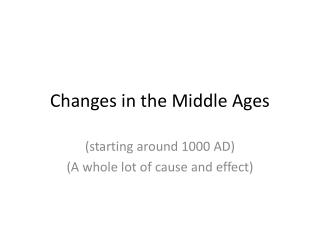 Changes in the Middle Ages