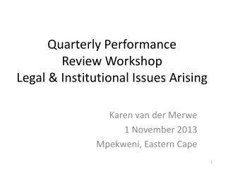 Quarterly Performance  Review Workshop Legal & Institutional Issues Arising