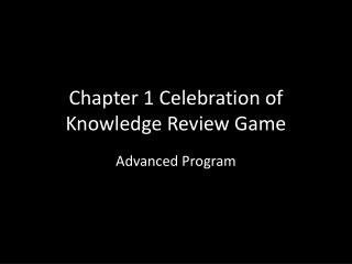 Chapter 1 Celebration of Knowledge Review Game