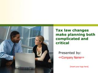 Tax law changes make planning both complicated and critical