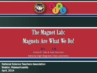 The  Magnet Lab: Magnets Are What We Do!