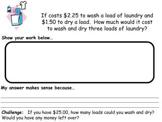 If costs $2.25 to wash a load of laundry and $1.50 to dry a load.  How much would it cost to wash and dry three loads of