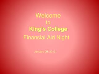 Welcome  to King's College  	Financial Aid Night
