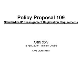 Policy Proposal 109 Standardize IP Reassignment Registration Requirements