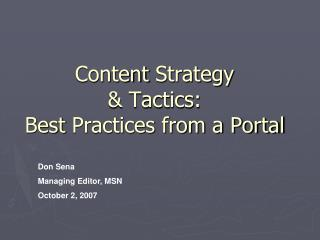 Content  Strategy & Tactics: Best  Practices from a Portal