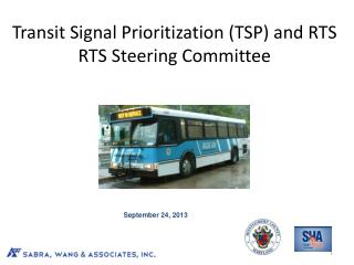 Transit Signal Prioritization (TSP) and RTS RTS  Steering Committee
