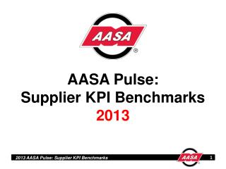 AASA Pulse: Supplier KPI Benchmarks 2013