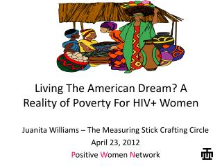 Living The American Dream? A Reality of Poverty For HIV+ Women
