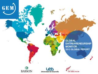 GLOBAL  ENTREPRENEURSHIP MONITOR 2013 GLOBAL REPORT