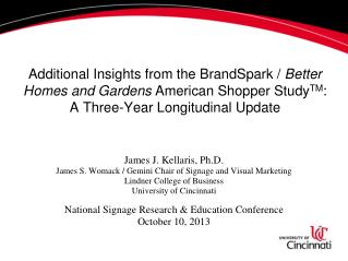 Additional Insights  from the  BrandSpark /  Better  Homes and Gardens  American  Shopper Study TM : A Three-Year Longit