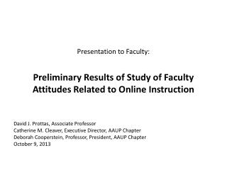 Presentation to Faculty:  Preliminary Results of Study of Faculty Attitudes Related to Online Instruction