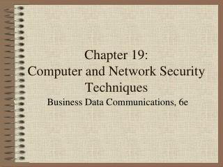 Chapter 19: Computer and Network Security Techniques
