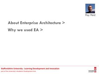 About Enterprise Architecture > Why we used EA >