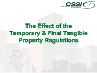 The Effect of the  Temporary & Final Tangible Property Regulations