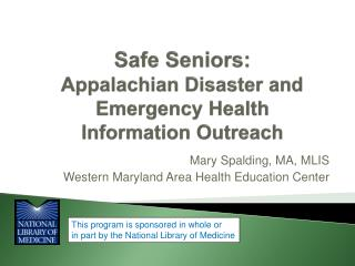 Safe Seniors:  Appalachian  Disaster and Emergency Health  Information Outreach