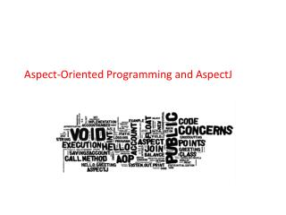 Aspect-Oriented Programming and AspectJ
