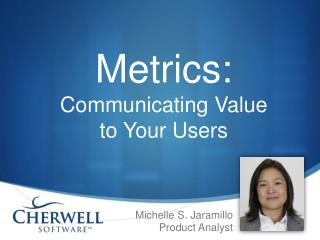 Michelle S. Jaramillo  Product Analyst