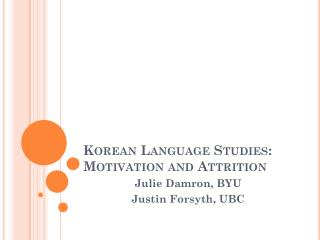 Korean Language Studies: Motivation and Attrition