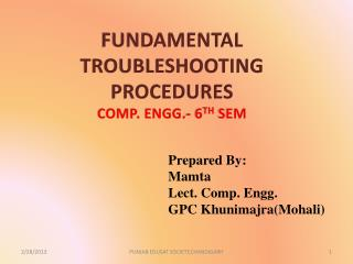 FUNDAMENTAL TROUBLESHOOTING  PROCEDURES COMP. ENGG.- 6 TH  SEM