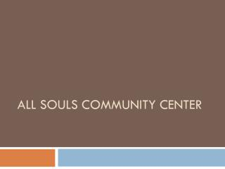 All Souls Community Center