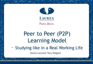 Peer to Peer (P2P) Learning Model  –  Studying like in a Real Working Life