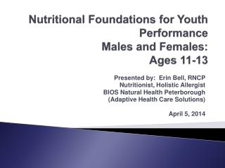 Nutritional Foundations for Youth Performance Males and Females:   Ages 11-13