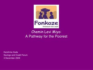 Chemin Levi Miyo: A Pathway for the Poorest