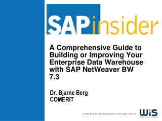 A Comprehensive Guide to Building or Improving Your Enterprise Data Warehouse with SAP  NetWeaver  BW 7.3