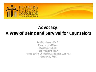Advocacy: A Way of Being and Survival for Counselors