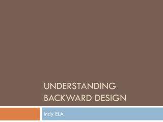 Understanding backward design