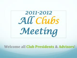 2011-2012 All  Clubs  Meeting