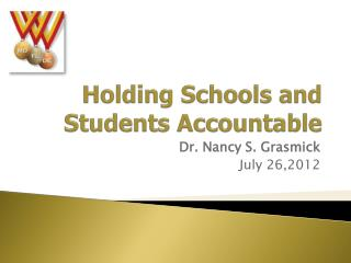 Holding Schools and Students Accountable