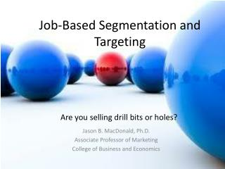 Job-Based Segmentation and Targeting