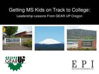 Getting MS Kids on Track to College: Leadership Lessons From GEAR UP Oregon