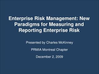 Enterprise Risk Management: New Paradigms for Measuring and Reporting Enterprise Risk