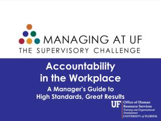 Accountability  in the Workplace A Manager's Guide to  High Standards, Great Results