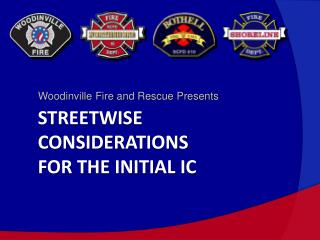 Streetwise considerations for the initial ic