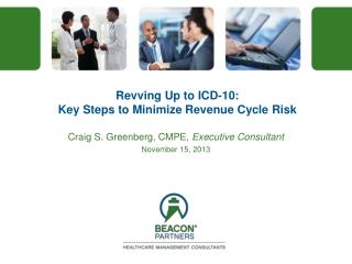 Revving Up to ICD-10:  Key Steps to Minimize Revenue Cycle Risk