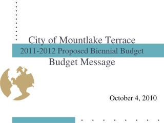 City of Mountlake Terrace 2011-2012 Proposed Biennial Budget Budget Message