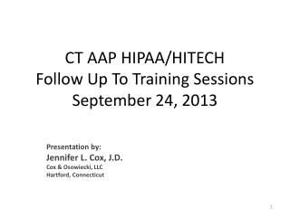 CT  AAP  HIPAA/HITECH Follow Up To Training Sessions September 24, 2013