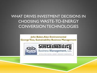 What  Drives Investment Decisions in  choosing  Waste-To-Energy  Conversion Technologies